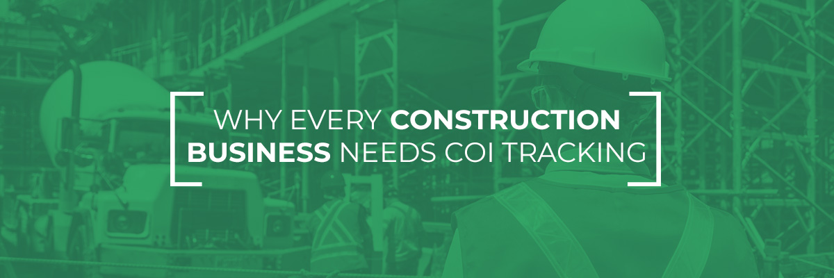 Read more about the article Why Every Construction Business Needs COI Tracking