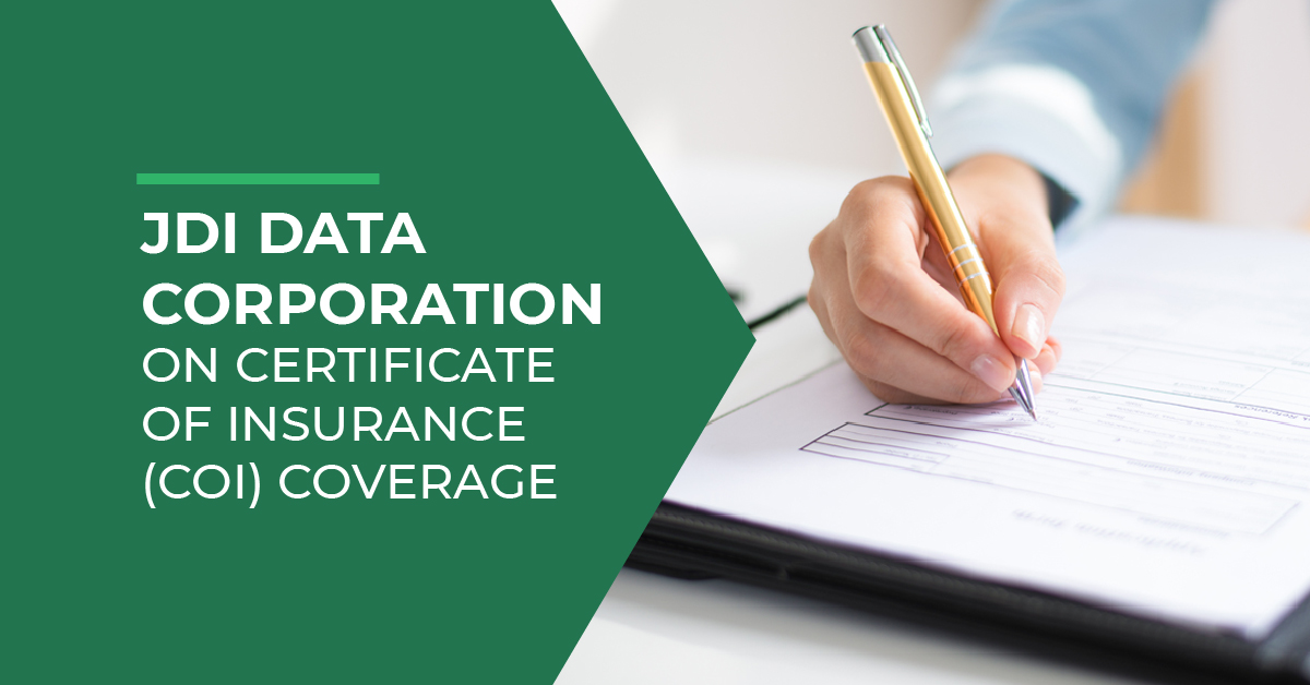 Read more about the article JDi Data Corporation on Certificate of Insurance (COI) Coverage